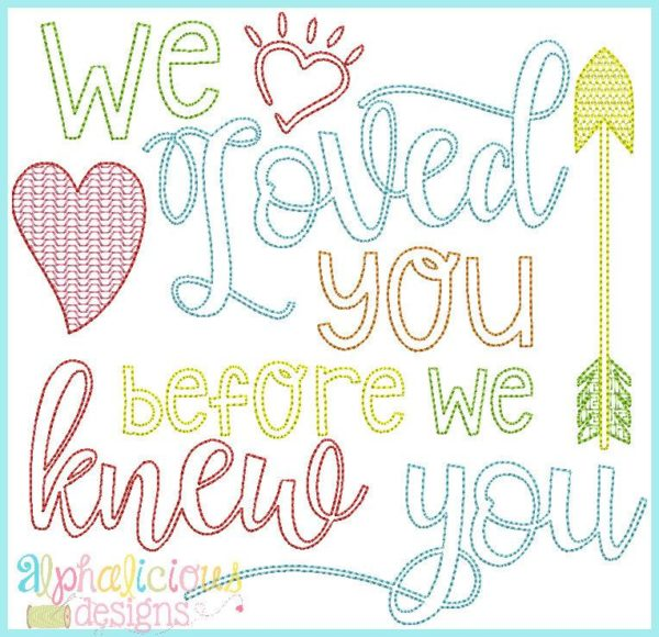 We Loved You Before We Knew You- Adoption Word Art