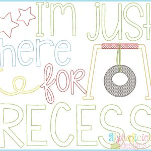 I'm Just Here for Recess Word Art