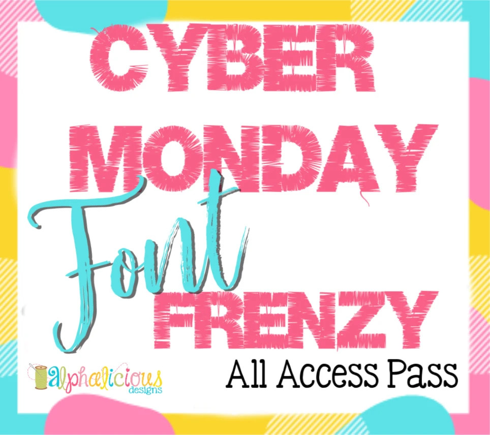 Cyber Monday Font Frenzy *LIMITED NUMBER* All Access Pass