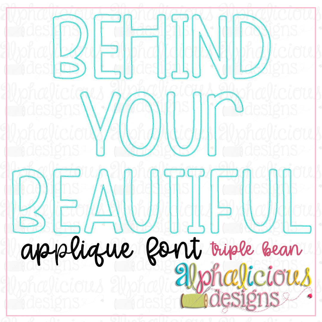 Behind Your Beautiful Applique Font-Triple Bean-Bizzy Mama Plus