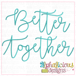 Better Together Satin Embroidery Font